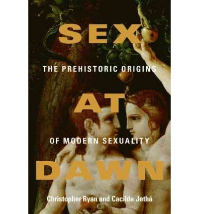 Sex at Dawn: the Prehistoric Origins of Modern Sexuality (Microfilm) - Common