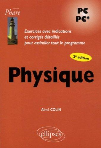 Physique : Exercices avec indications et corrigés détaillés pour assimiler tout le programme