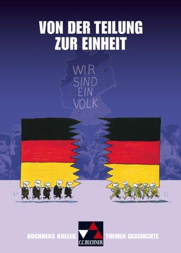 Buchners Kolleg. Themen Geschichte / Von der Teilung zur Einheit. Die Welt nach 1945
