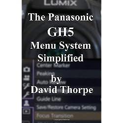 The Panasonic GH5 Menu System Simplified
