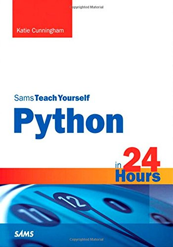 Python in 24 Hours, Sams Teach Yourself (Sams Teach Yourself...in 24 Hours (Paperback))
