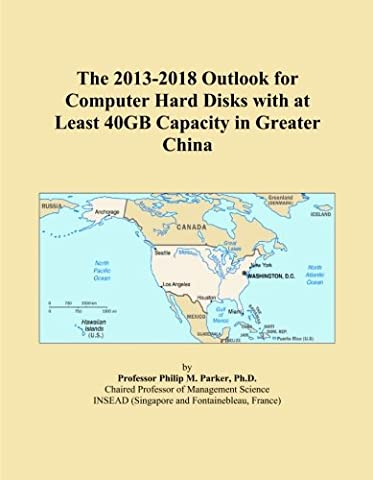 The 2013-2018 Outlook for Computer Hard Disks with at Least 40GB Capacity in Greater China