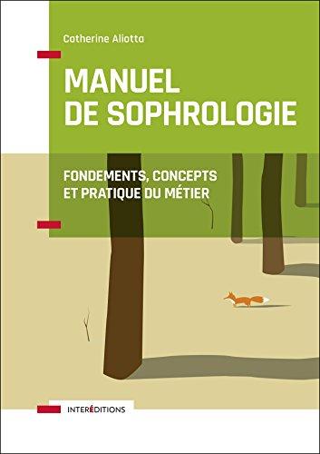 Manuel de Sophrologie - 2e éd. - Fondements, concepts et pratique du métier par Catherine Aliotta