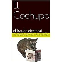 El Cochupo: el fraude electoral (Spanish Edition)
