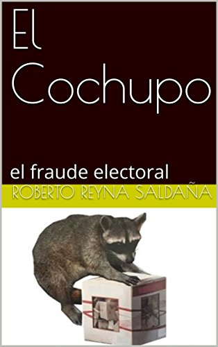 El Cochupo: el fraude electoral