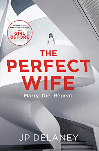 The Perfect Wife: The unique and explosive new thriller from the globally bestselling author of The Girl Before by [Delaney, JP]