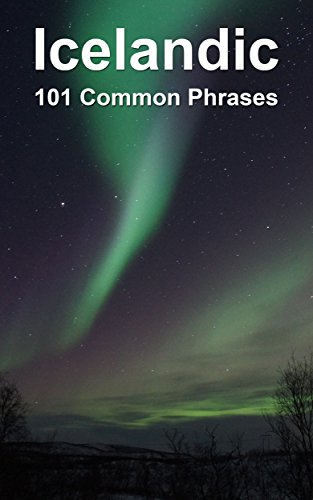 Icelandic: 101 Common Phrases (English Edition)