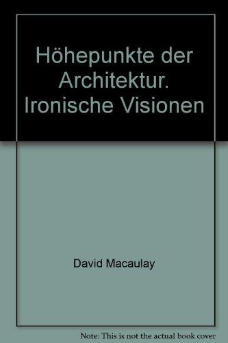 Höhepunkte der Architektur. Ironische Visionen