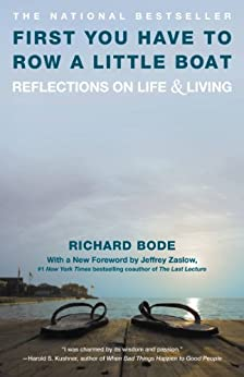 First You Have to Row a Little Boat: Reflections on Life & Living by [Bode, Richard]