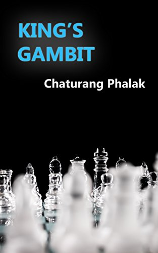 King's Gambit: Famous and selected King's Gambit chess games from Greco to 2017 (Chess openings Book 1) by Chaturang Phalak (Author) 417eCTejc4L
