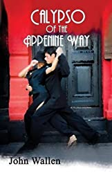 [(Calypso of the Appenine Way)] [By (author) John Wallen] published on (August, 2008)