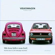Mit dem Käfer zum Golf: Eine Reise durch 10 Jahre Volkswagengeschichte (Hörbuch)