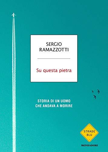Su questa pietra: Storia di un uomo che andava a morire (Italian Edition)