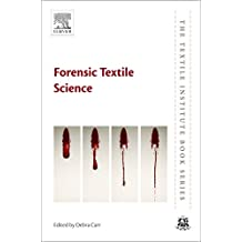 Forensic Textile Science (The Textile Institute Book Series)