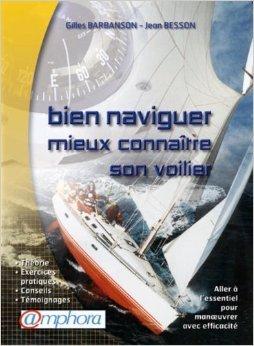 Bien naviguer et mieux connatre son voilier de Gilles Barbanson,Jean Besson ( 16 juin 2004 )