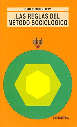 Las reglas del método sociológico (Universitaria) por Émile Durkheim