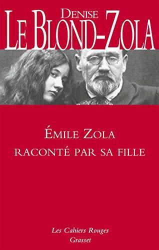 Zola raconté par sa fille - Inédit : Les Cahiers Rouges (French Edition)