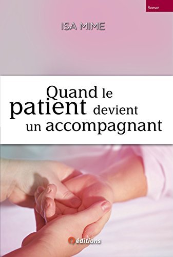 Quand le patient devient un accompagnant