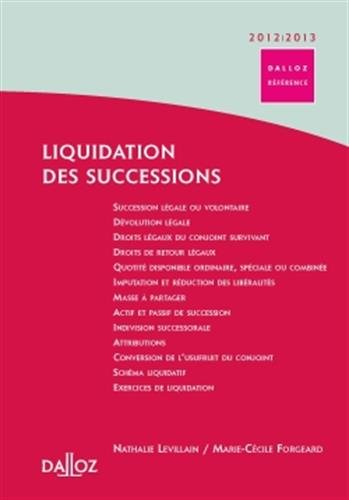 Liquidation des successions 2012/13 - 1re dition: Dalloz Rfrence