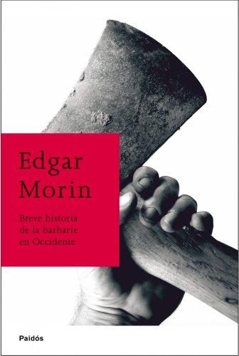 Breve historia de la barbarie en Occidente por Edgar Morin