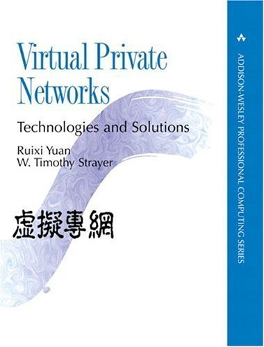 Virtual Private Networks: Technologies and Solutions by Ruixi Yuan (2001-05-04)