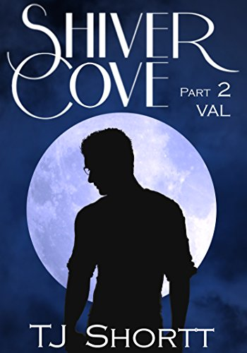 ebook: Shiver Cove, Part 2: Val (B010OAJDGW)