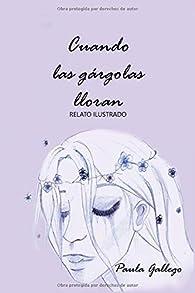 Cuando las gárgolas lloran par Paula Gallego