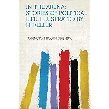 In The Arena; Stories Of Political Life. Illustrated By H. Keller