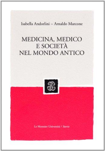 Medicina, medico e societ nel mondo antico