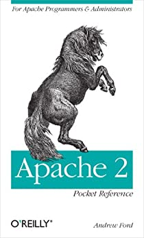 Apache 2 Pocket Reference: For Apache Programmers & Administrators (Pocket Reference (O'Reilly)) by [Ford, Andrew]