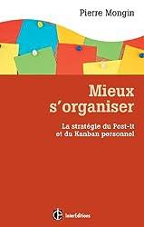 Mieux s'organiser. : La stratégie du Post-it® et du Kanban personnel (Epanouissement)
