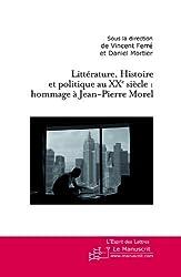 Littérature, Histoire et politique au XXe siècle : hommage à Jean-Pierre Morel (L'Esprit des Lettres) (French Edition)