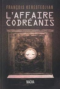 L'Affaire Codreanis par François Kerestedjian