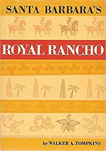Santa Barbara's Royal Rancho: The Fabulous History of Los Dos Pueblos (English Edition) (Barbara Carlos Santa)