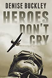 Heroes Don't Cry by Buckley, Denise (2013) Paperback