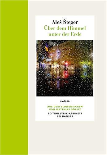 Über dem Himmel unter der Erde: Gedichte. Edition Lyrik Kabinett