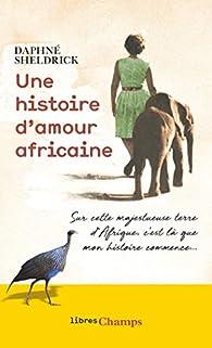 Une histoire d'amour africaine par Daphné Sheldrick