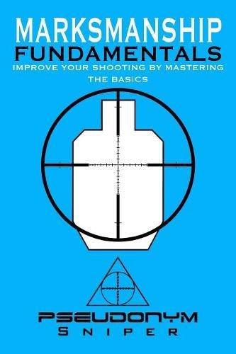 Marksmanship Fundamentals por Pseudonym Sniper