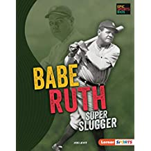 Babe Ruth: Super Slugger (Epic Sports Bios (Lerner ™ Sports)) (English Edition)