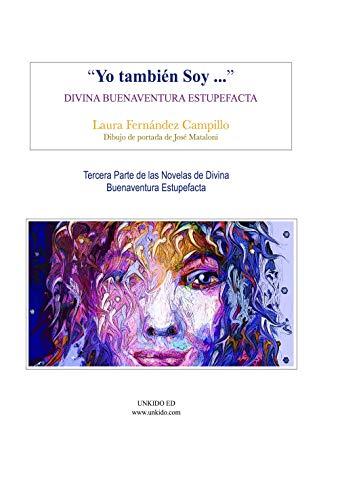 Yo tambien SoY...: Divina Buenaventura Estupefacta