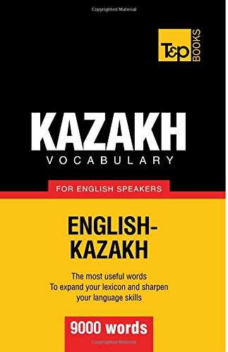 Kazakh Vocabulary for English Speakers - 9000 Words