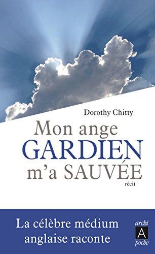 Mon ange gardien m'a sauvée par Dorothy Chitty