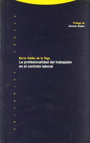 La profesionalidad del trabajador en el contrato temporal (Estructuras y Procesos. Derecho) por Berta Valdés de Vega