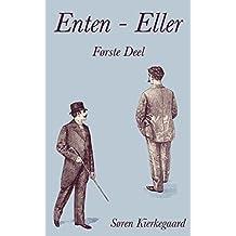 Enten - Eller: Første Deel (Danish Edition)