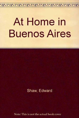 At Home in Buenos Aires por Edward Shaw