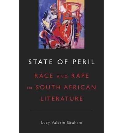 [(State of Peril: Race and Rape in South African Literature)] [Author: Lucy Valerie Graham] published on (September, 2012)