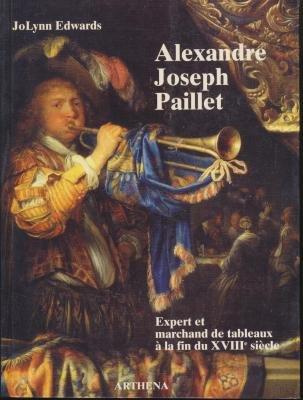 Alexandre-Joseph Paillet : Expert et marchand de tableaux à la fin du 18e siècle