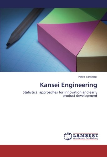 Kansei Engineering: Statistical approaches for innovation and early product development (Kansei Engineering)
