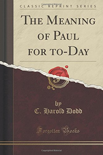 the-meaning-of-paul-for-to-day-classic-reprint