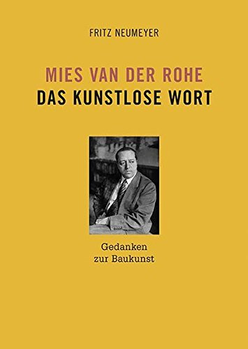 Mies van der Rohe. Das kunstlose Wort: Gedanken zur Baukunst Buch-Cover